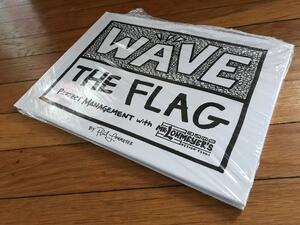 WAVE THE FLAG: Project Management with Mr. Lohmeyer's Design Flags (2017)